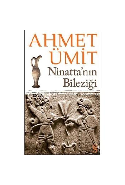 Ninatta'nın Bileziği - Ahmet Ümit