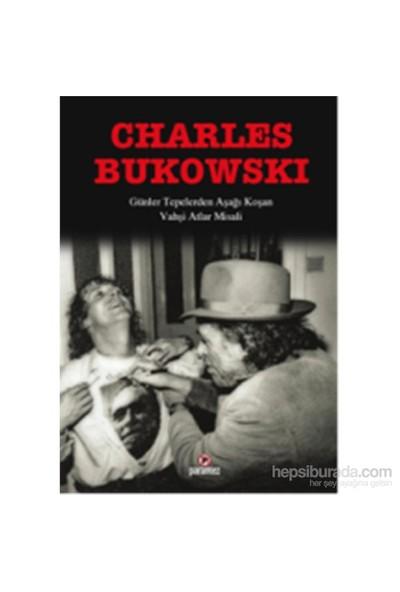 Günler Tepelerden Aşağı Koşan-Charles Bukowski