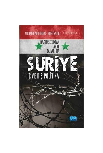Bağımsızlıktan Arap Baharı'Na Suriye: İç Ve Dış Politika-Nuri Salık