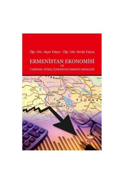 Ermenistan Ekonomisi Ve Tarihsel Süreç İçerisinde Ermeni Meselesi-Sevda Yalçın
