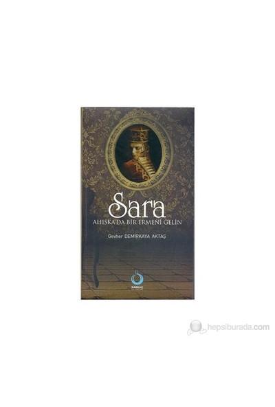 Sara - (Ahıska'Da Bir Ermeni Gelin)-Gevher Aktaş Demirkaya