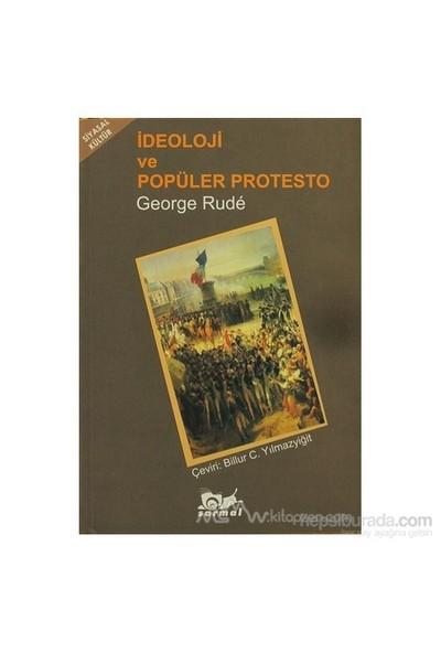 İdeoloji Ve Popüler Protesto-George Rude