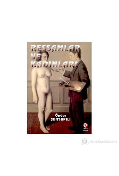 Ressamlar Ve Kadınları-Önder Şenyapılı