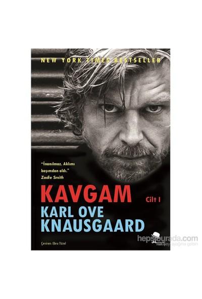 Kavgam 1. Cilt - Karl Ove Knausgaard