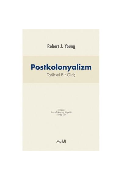 Postkolonyalizm: Tarihsel Bir Giriş-Robert J. Young