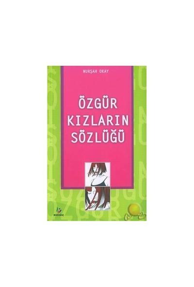Özgür Kızların Sözlüğü-Nurşah Okay