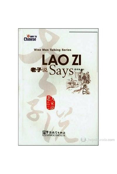 Lao Zi Says (Wise Men Talking Series) Çince Okuma-Cai Xiqin