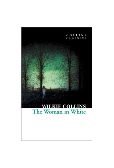The Woman İn White (Collins Classics)-Wilkie Collins