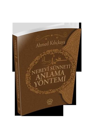 Nebevi Sünneti Anlama Yöntemi-Ahmed Kılıçkaya