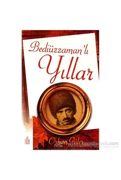 Bediüzzaman''Lı Yıllar-Orhan Güler