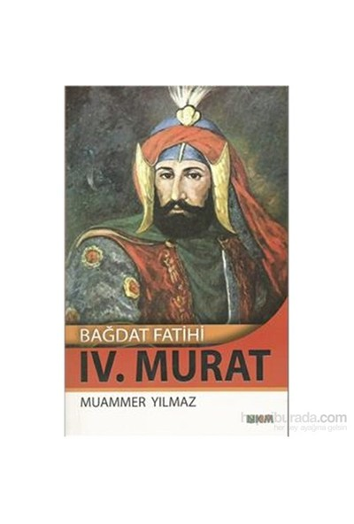 Bağdat Fatihi Iv. Murat-Muammer Yılmaz