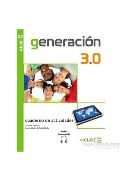 Generación 3.0 A2 Cuaderno De Actividades (Çalışma Kitabı) İspanyolca Orta-Alt Seviye-C. Herrero