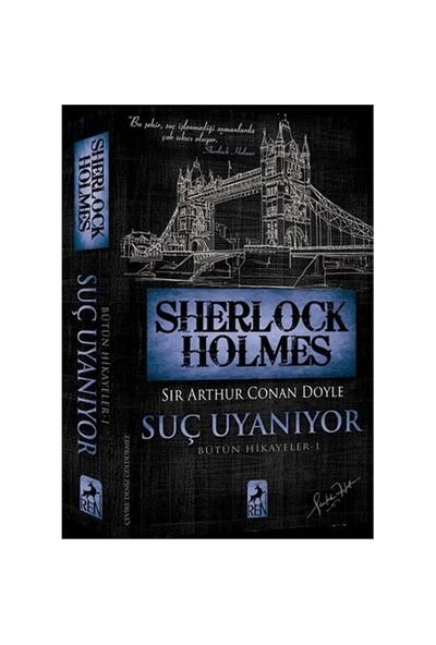 Sherlock Holmes: Suç Uyanıyor - Sir Arthur Conan Doyle