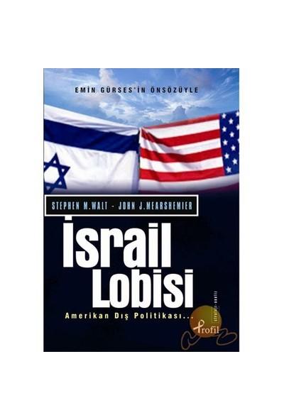 İsrail Lobisi Ve Amerikan Dış Politikası-John J. Mearsheimer