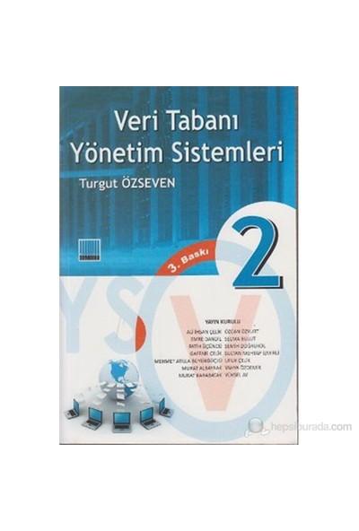 Veri Tabanı Yönetim Sistemleri 2 - Turgut Özseven