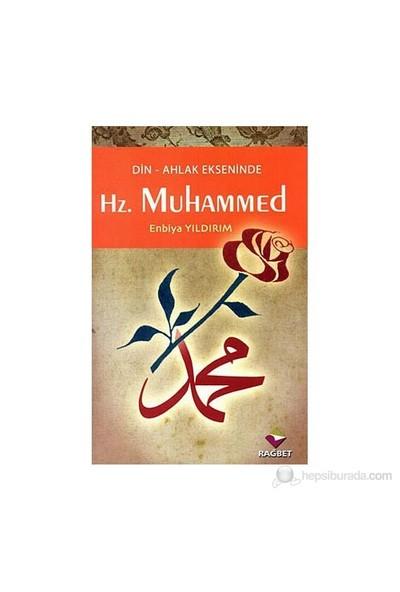 Din-Ahlak Ekseninde Hz.Muhammed-Enbiya Yıldırım
