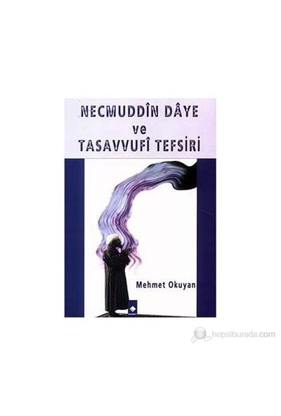 Necmuddin Daye Ve Tasavvufi Tefsiri-Mehmet Okuyan