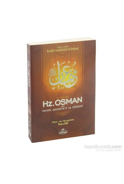 Iıı. Halife Hz. Osman (Ra) Hayatı, Şahsiyeti Ve Dönemi (Ciltsiz) - İslam Tarihi 5- Raşid Halifeler D-Ali Muhammed Sallabi