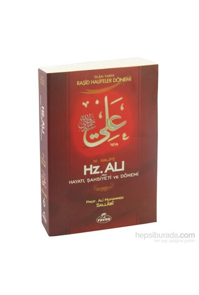 IV. Halife Hz. Ali (ra) Hayatı, Şahsiyeti ve Dönemi (Ciltsiz) - Ali Muhammed Sallabi