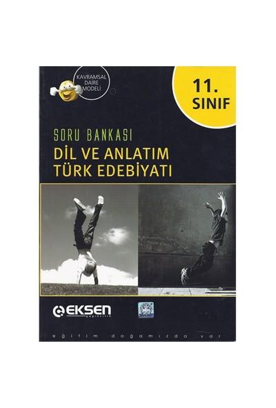 Eksen Yayınları 11.Sınıf Sınıf Dil Ve Anlatım Türk Edebiyatı Soru Bankası