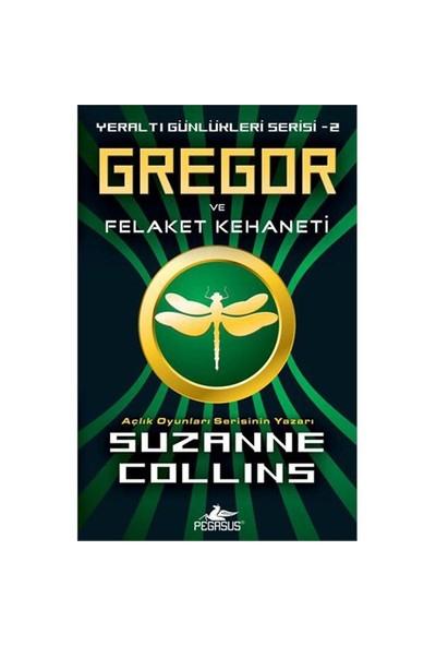 Gregor ve Felaket Kehaneti - Yeraltı Günlükleri Serisi 2 - Suzanne Collins
