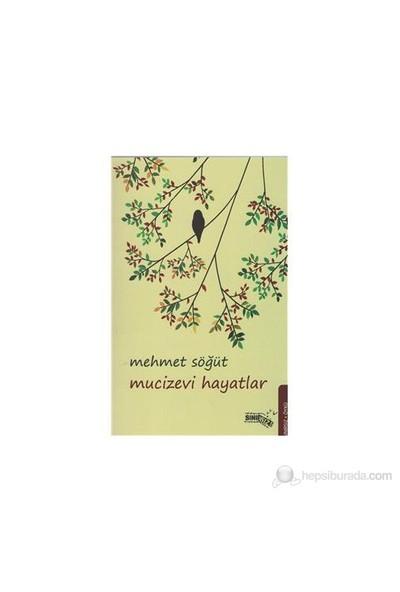 Mucizevi Hayatlar-Mehmet Söğüt