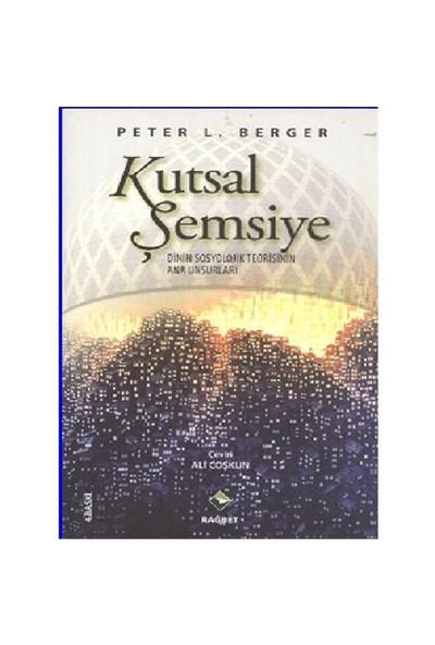 Kutsal Şemsiye - Peter L. Berger
