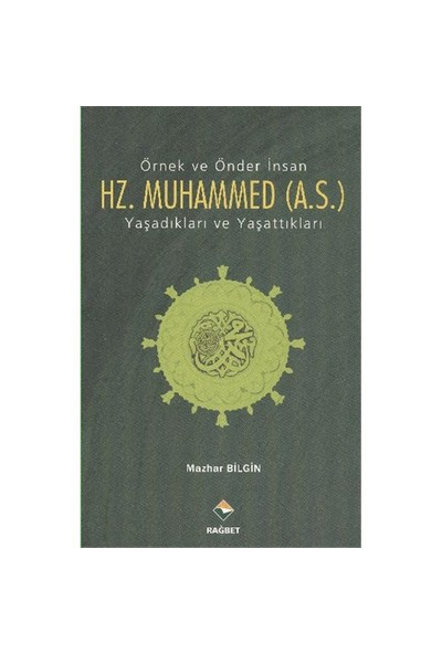 Örnek Ve Önder İnsan Hz. Muhammed-Mazhar Bilgin