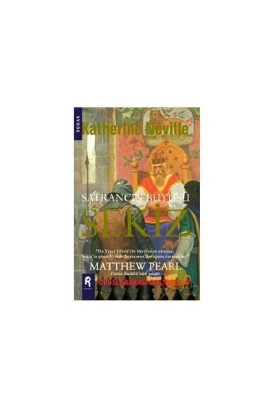 Satrancın Büyüsü Sekiz-Katherine Neville