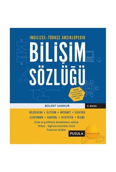 İngilizce - Türkçe Ansiklopedik Bilişim Sözlüğü-Bülent Sankur