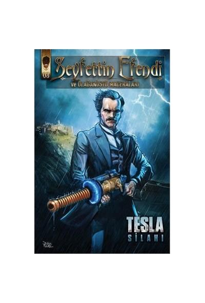 Seyfettin Efendi Ve Olağanüstü Maceraları: 3 Tesla Silahı-Devrim Kunter