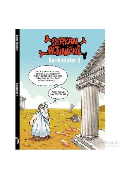 Karikatürler 5 - Serkan Altuniğne