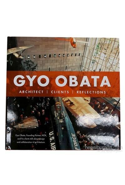 Gyo Obata: Architect, Clients, Reflections-Marlene Ann Birkman