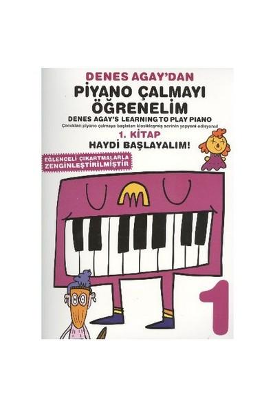 Denes Agaydan Piyano Çalmayı Öğrenelim 1. Kitap Haydi Başlayalım - Denes Agay