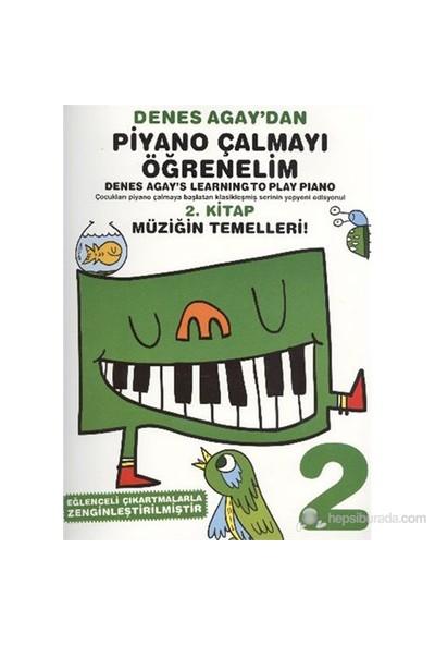 Denes Agaydan Piyano Çalmayı Öğrenelim 2. Kitap Müziğin Teme - Denes Agay