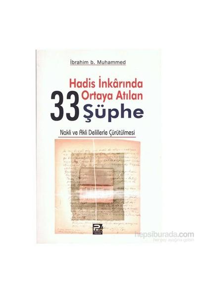 Hadis İnkarında Ortaya Atılan 33 Şüphe-İbrahim B. Muhammed
