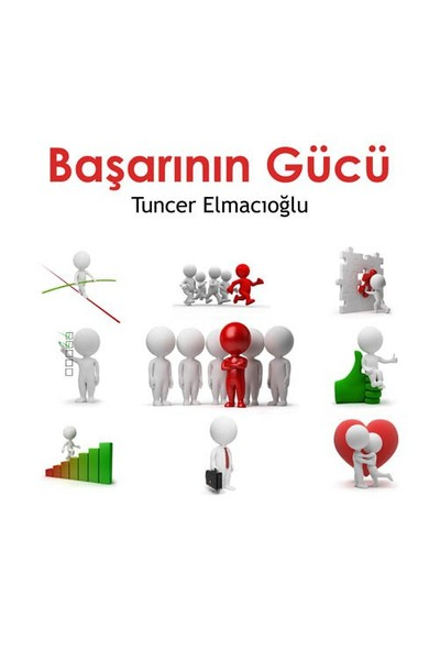 Başarının Gücü-Tuncer Elmacıoğlu