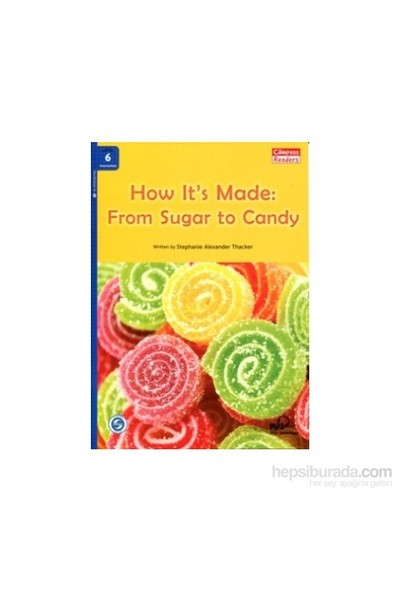 How It'S Made: From Sugar To Candy +Downloadable Audio (Compass Readers 6) B1-Stephanie Alexander Thacker