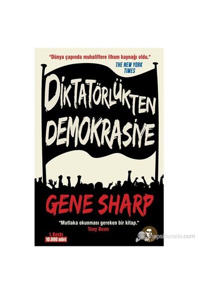 Diktatörlükten Demokrasiye (Gezi Direnişi'Nin İlham Kaynağı)-Gene Sharp