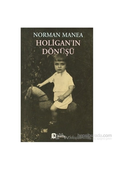 Holigan'In Dönüşü-Norman Manea
