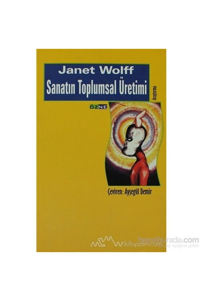 Sanatın Toplumsal Üretimi-Janet Wolff