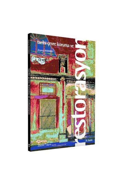 Tarihi Çevre Koruma Ve Restorasyon (6.Baskı) - Zeynep Ahunbay