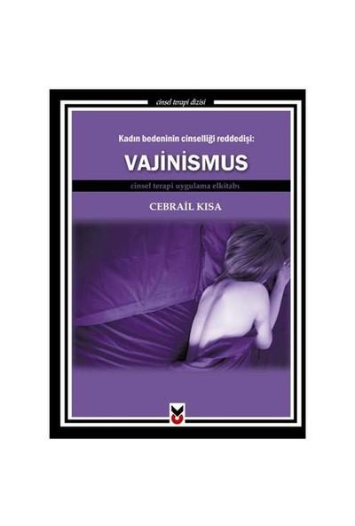 Vajinismus - Kadın Bedeninin Cinselliği Reddedişi