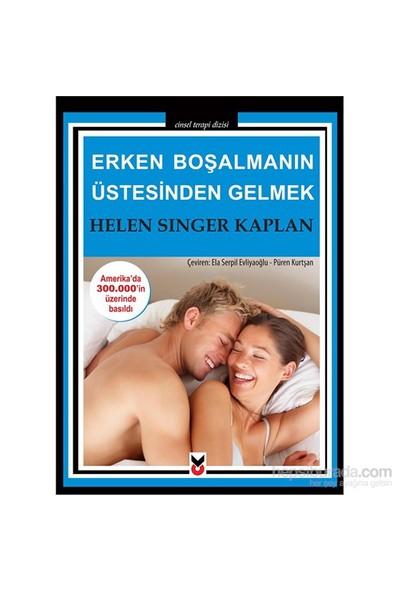 Erken Boşalmanin Üstesinden Gelmek - Helen Singer Kaplan