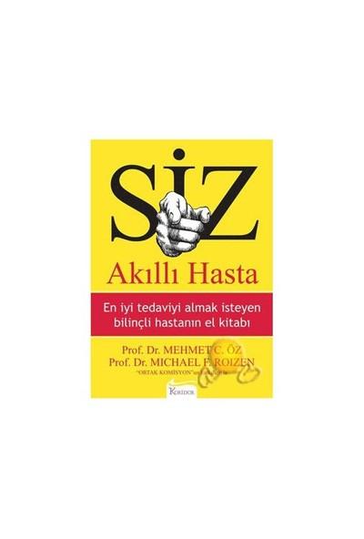 Siz: Akıllı Hasta / En İyi Tedaviyi Almak İsteyen Bilinçli Hastanın El Kitabı