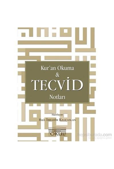 Kur'An Okuma Ve Tecvid Notları-Halil İbrahim Kılıçaslan