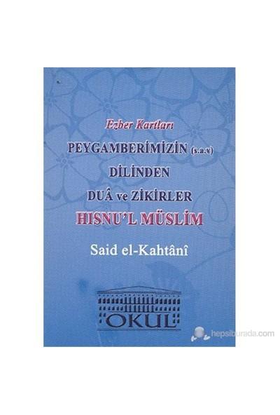 Peygamberimizin (S.A.V.) Dilinden Dua Ve Zikirler - Hısnu'L Müslim - Ezber Kartları-Said El-Kahtani