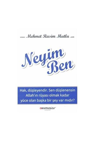 Neyim Ben-Mehmet Rasim Mutlu