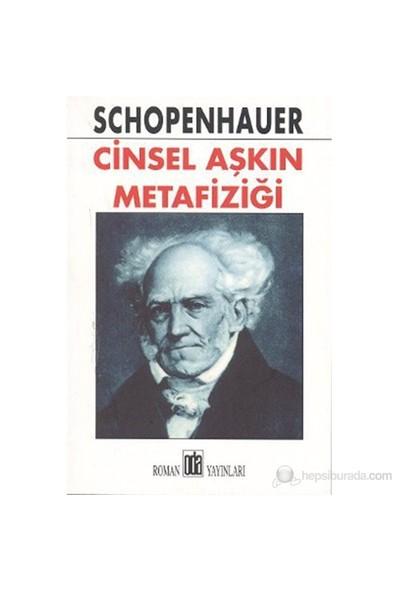 Cinsel Aşkın Metafiziği-Arthur Schopenhauer