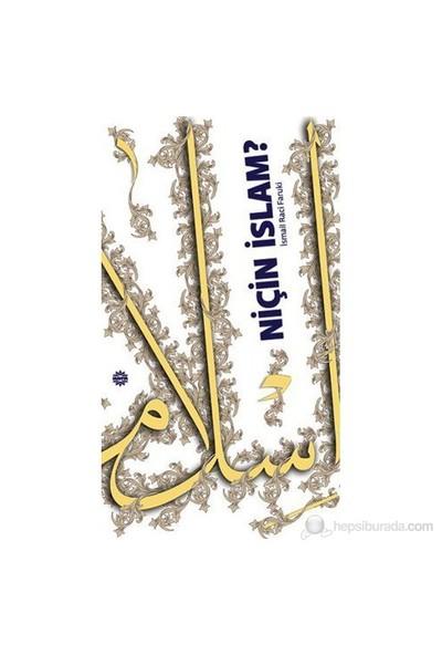 Niçin İslam?-İsmail Raci Faruki